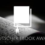 er Deutsche eBook Award wird in diesem Jahr bereits zum vierten Mal vergeben (openPR)